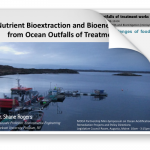 Rogers presentation on Nutrient bioextraction and bioenergy recovery from ocean outfalls of treatment works